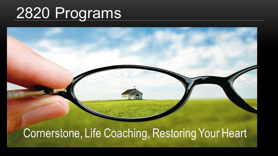 2820 Programs Cornerstone, Life Coaching, Restoring Your Heart
