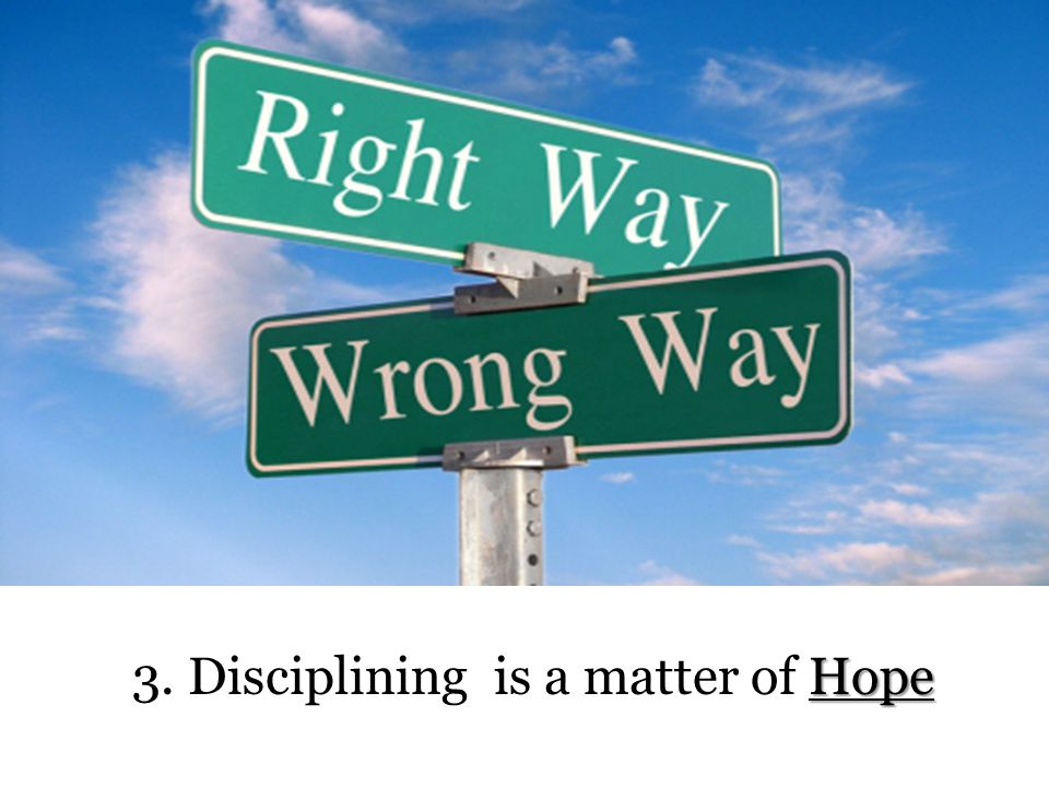 Hope 3. Disciplining is a matter of Hope
