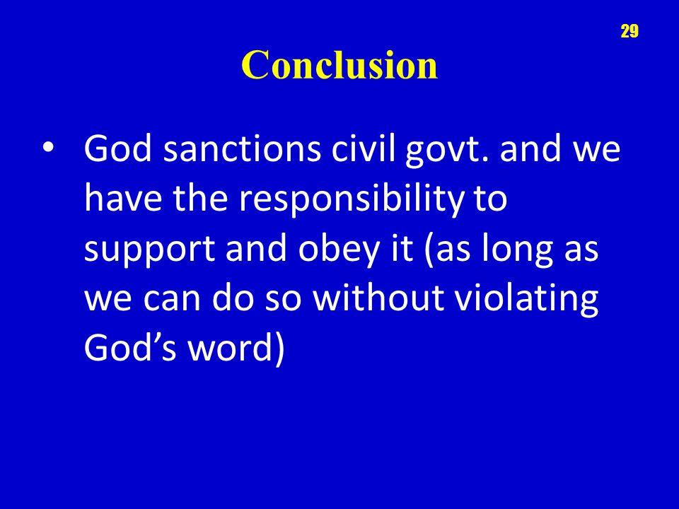 Conclusion God sanctions civil govt.