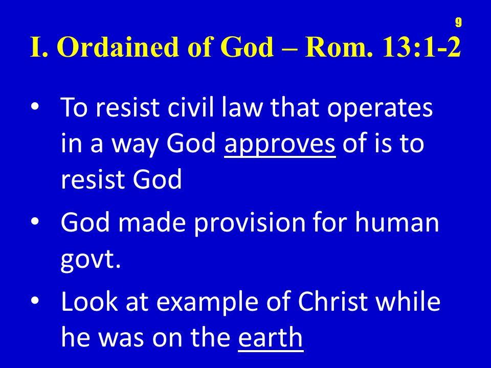 I. Ordained of God – Rom.