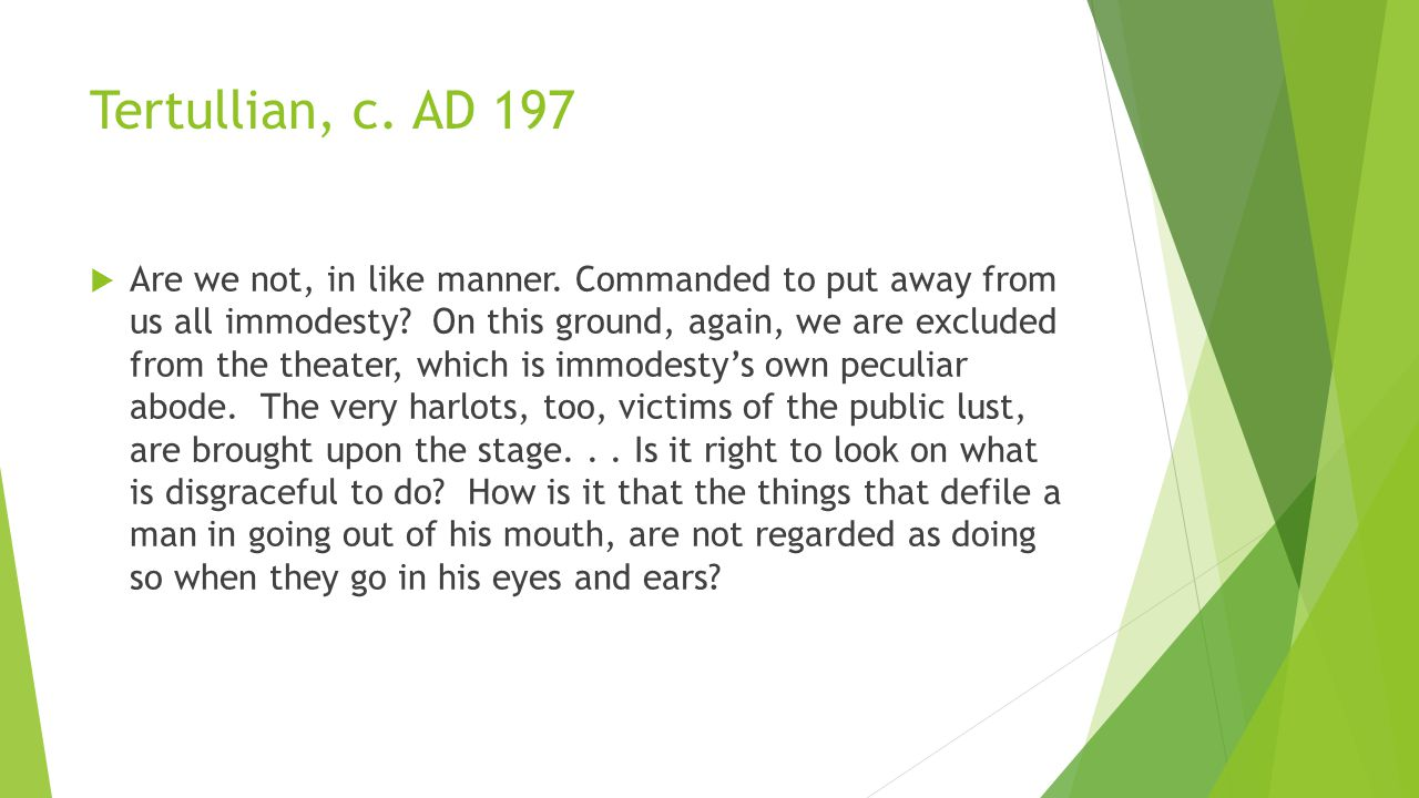 Tertullian, c. AD 197  Are we not, in like manner.