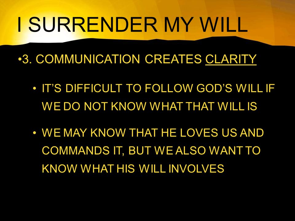 I SURRENDER MY WILL 3.