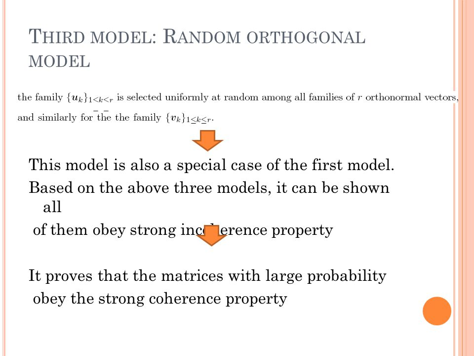 T HIRD MODEL : R ANDOM ORTHOGONAL MODEL This model is also a special case of the first model. Based on the above three models, it can be shown all of