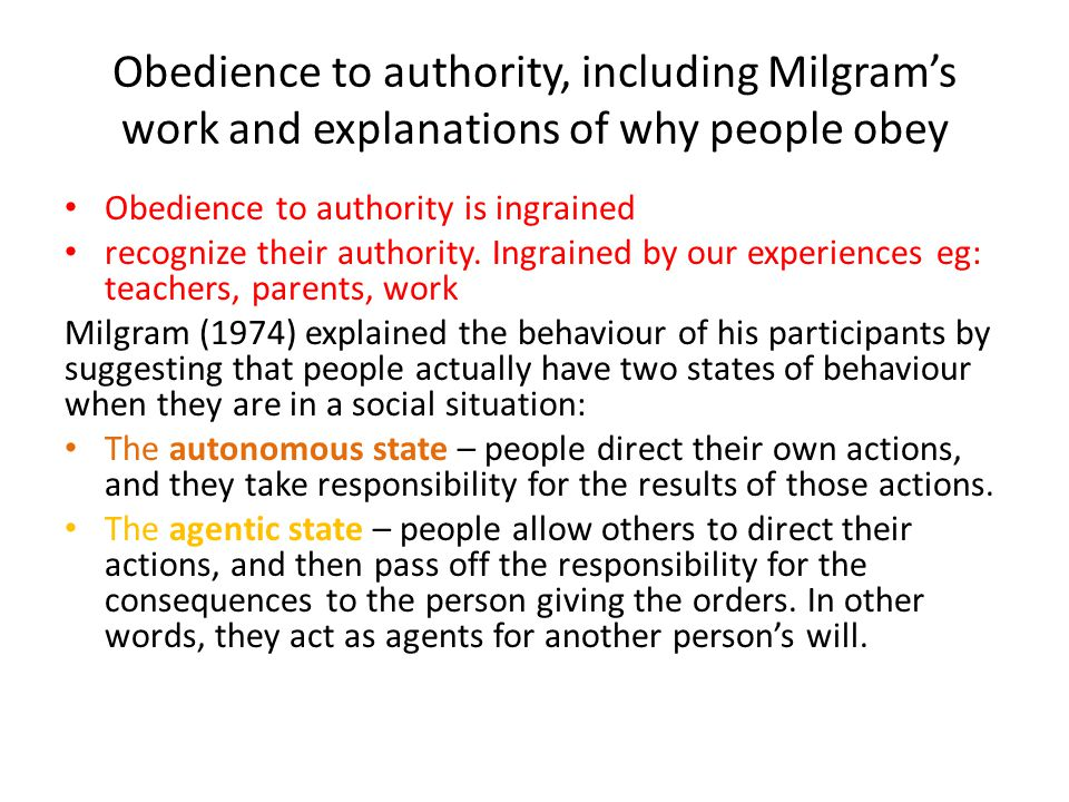 Obedience to authority, including Milgram's work and explanations of why people obey Obedience to authority is ingrained recognize their authority. In