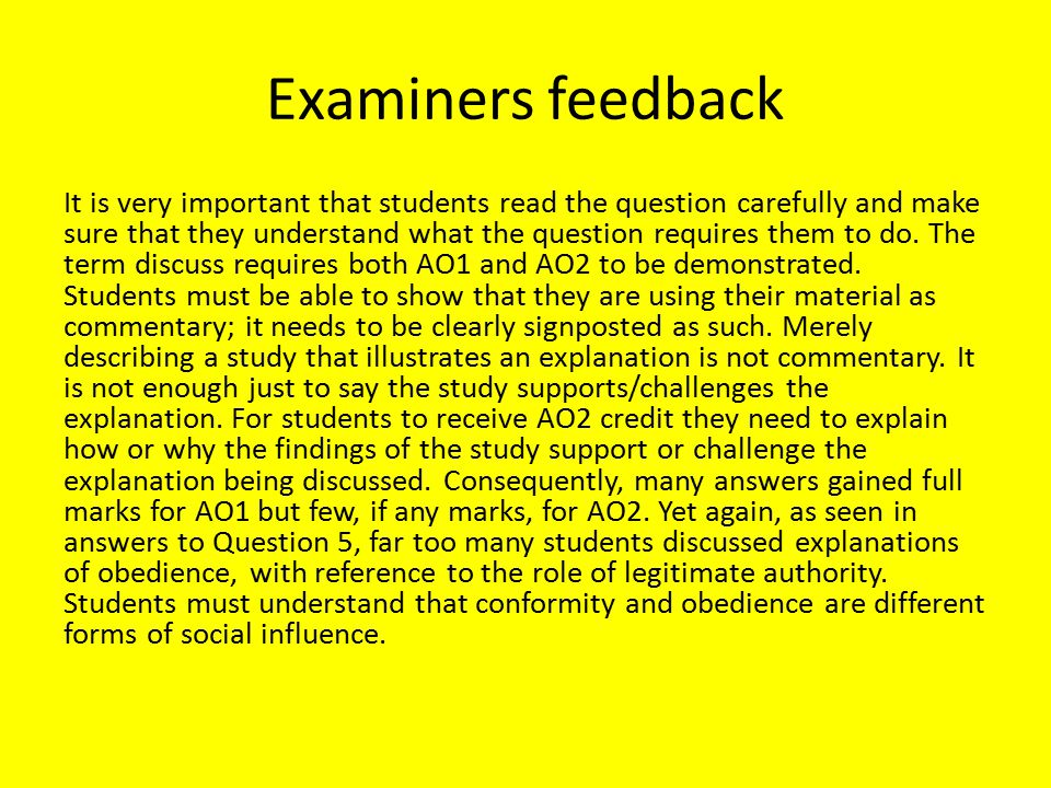 Examiners feedback It is very important that students read the question carefully and make sure that they understand what the question requires them t