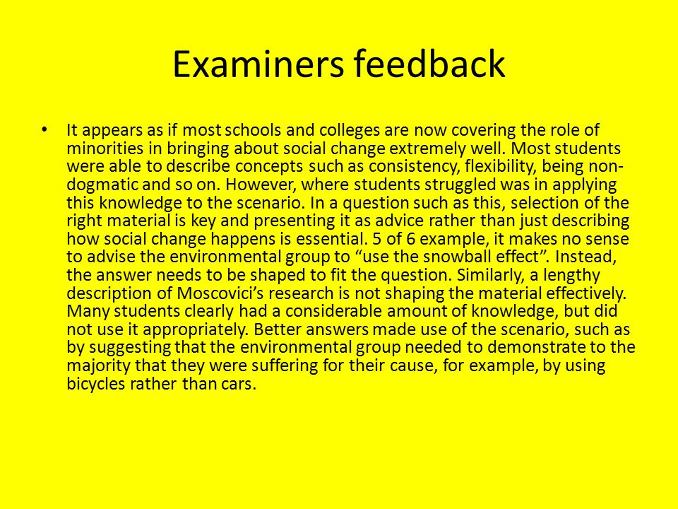 Examiners feedback It appears as if most schools and colleges are now covering the role of minorities in bringing about social change extremely well.