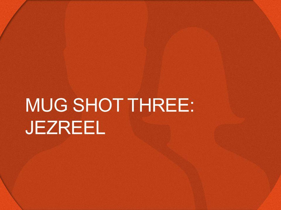 MUG SHOT THREE: JEZREEL