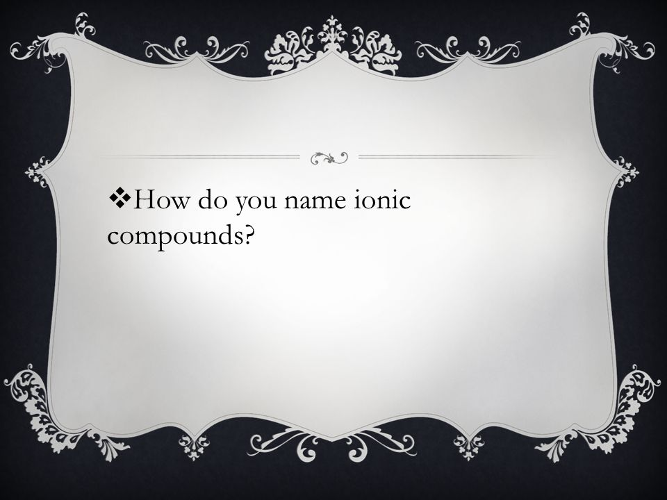  How do you name ionic compounds
