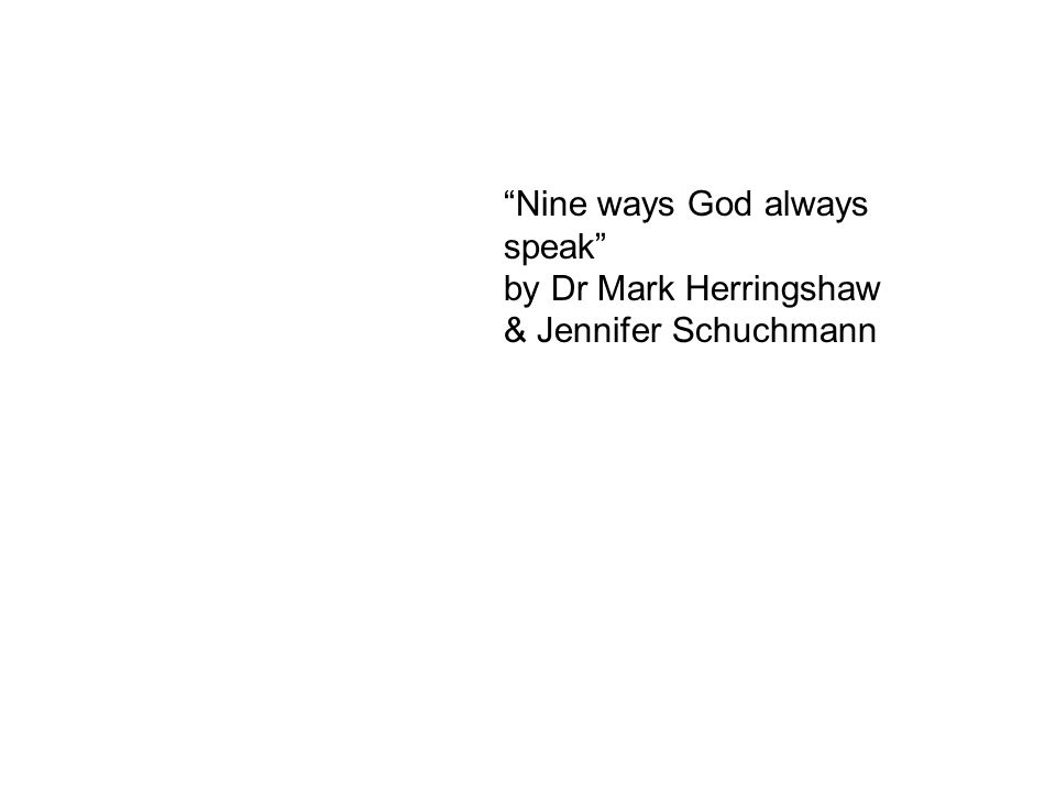 """Nine ways God always speak"" by Dr Mark Herringshaw & Jennifer Schuchmann"