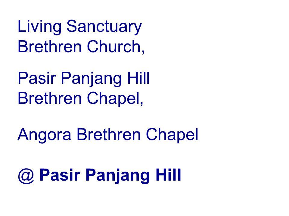 Living Sanctuary Brethren Church, Pasir Panjang Hill Brethren Chapel, Angora Brethren Chapel @ Pasir Panjang Hill