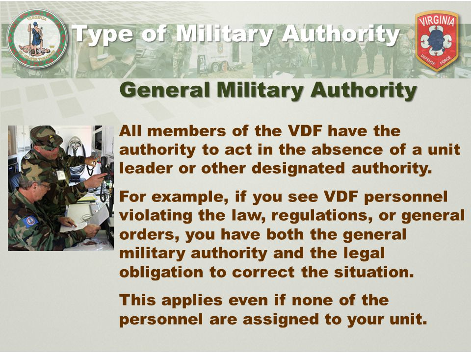 Sources of Military Authority Sources of Authority 1.VDF regulations, policies, and command guidance.