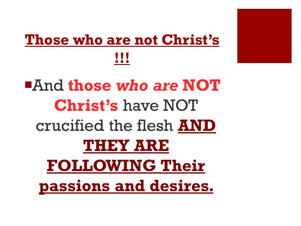Those who are not Christ's !!.