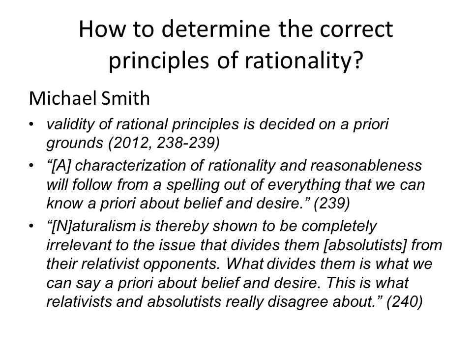 How to determine the correct principles of rationality.