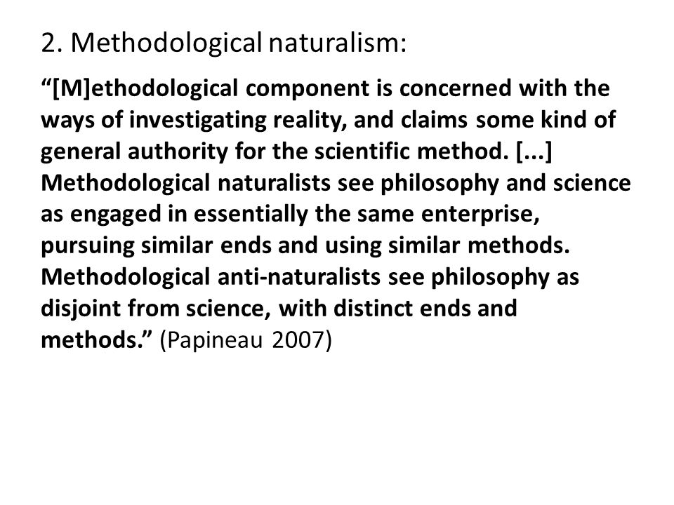 Why methodological naturalism.