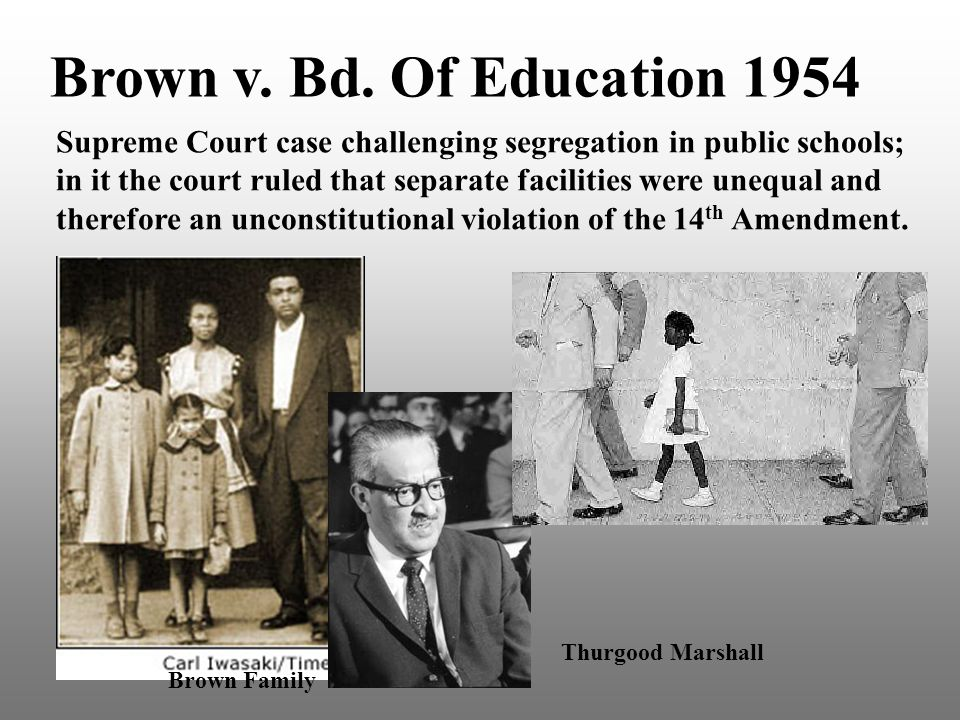 Brown v. Bd. Of Education 1954 Supreme Court case challenging segregation in public schools; in it the court ruled that separate facilities were unequ