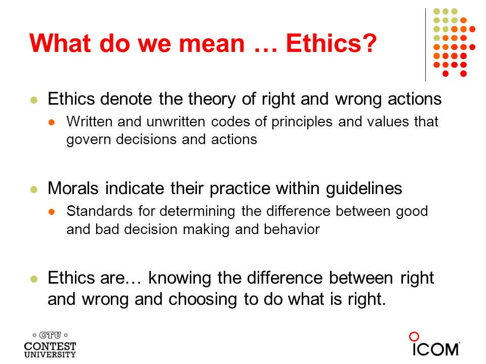 What do we mean … Ethics.