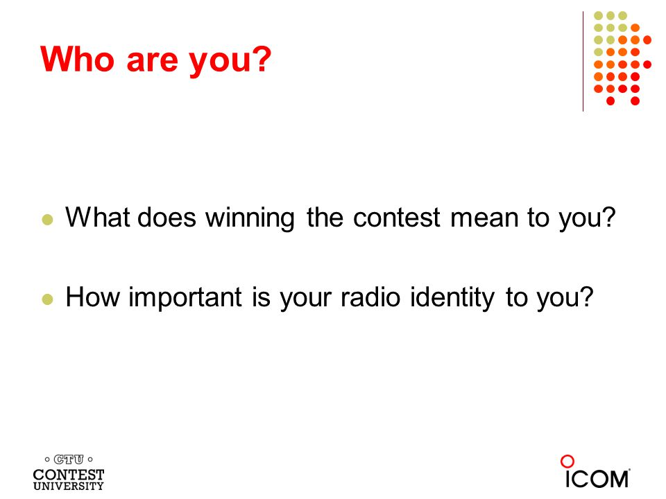 What does winning the contest mean to you. How important is your radio identity to you.
