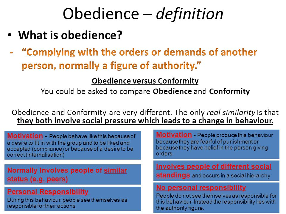 Obedience – definition Obedience versus Conformity You could be asked to compare Obedience and Conformity Obedience and Conformity are very different.