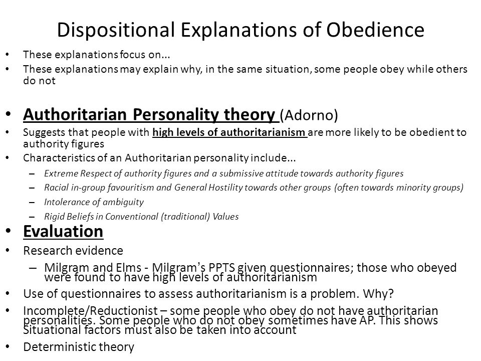 Dispositional Explanations of Obedience These explanations focus on... These explanations may explain why, in the same situation, some people obey whi