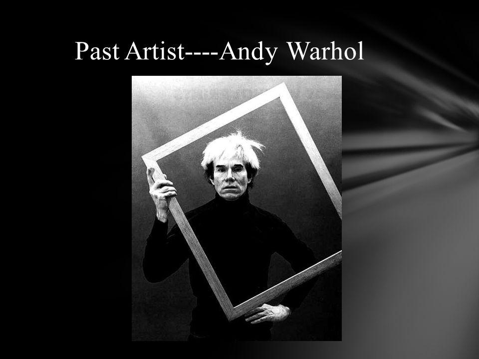 Past Artist----Andy Warhol