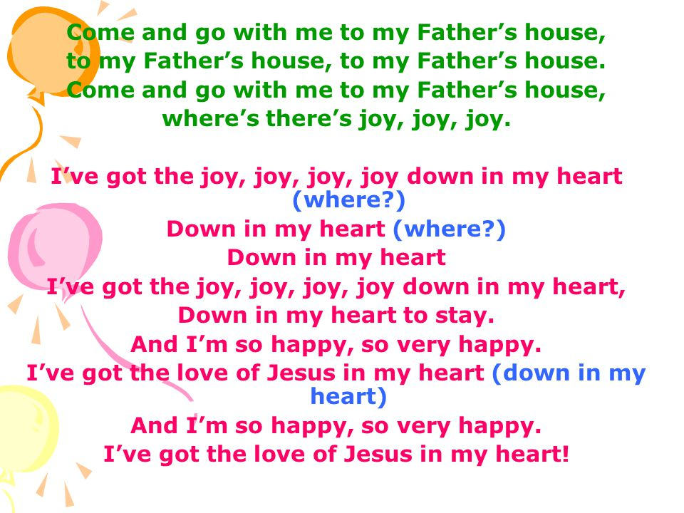 Come and go with me to my Father's house, to my Father's house, to my Father's house.