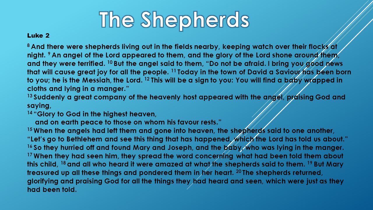 Luke 2 8 And there were shepherds living out in the fields nearby, keeping watch over their flocks at night.