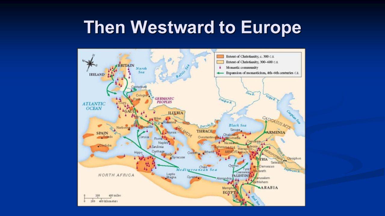 Then Westward to Europe