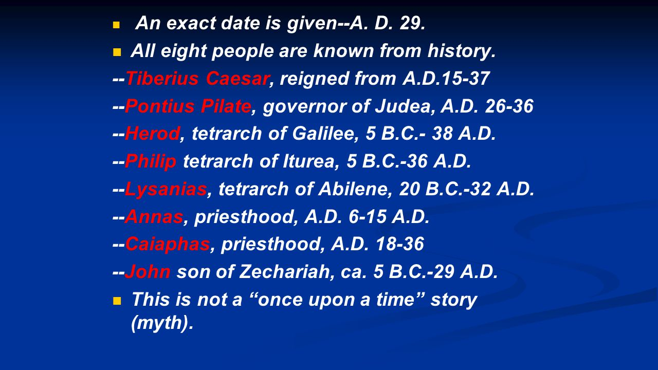 An exact date is given--A. D. 29. All eight people are known from history.