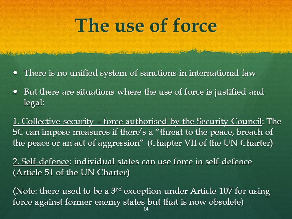 The use of force There is no unified system of sanctions in international law There is no unified system of sanctions in international law But there a