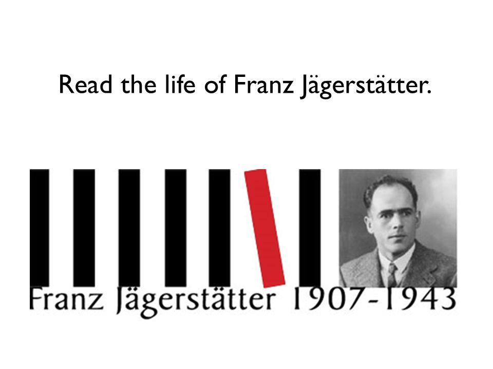 Read the life of Franz Jägerstätter.