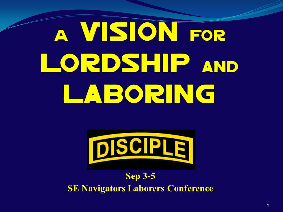 Sep 3-5 SE Navigators Laborers Conference 1