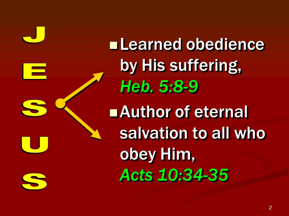 2 Learned obedience by His suffering, Heb. 5:8-9 Learned obedience by His suffering, Heb.