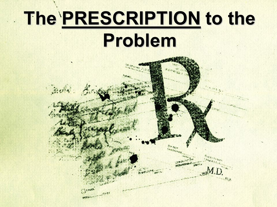 The PRESCRIPTION to the Problem