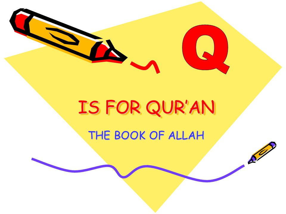 IS FOR QUR'AN THE BOOK OF ALLAH