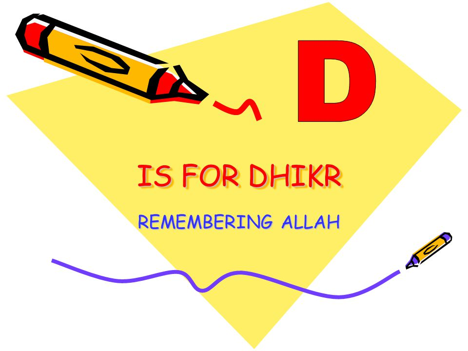 IS FOR DHIKR REMEMBERING ALLAH