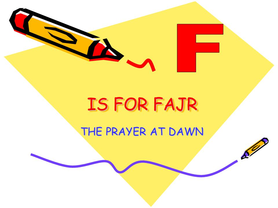 IS FOR FAJR THE PRAYER AT DAWN