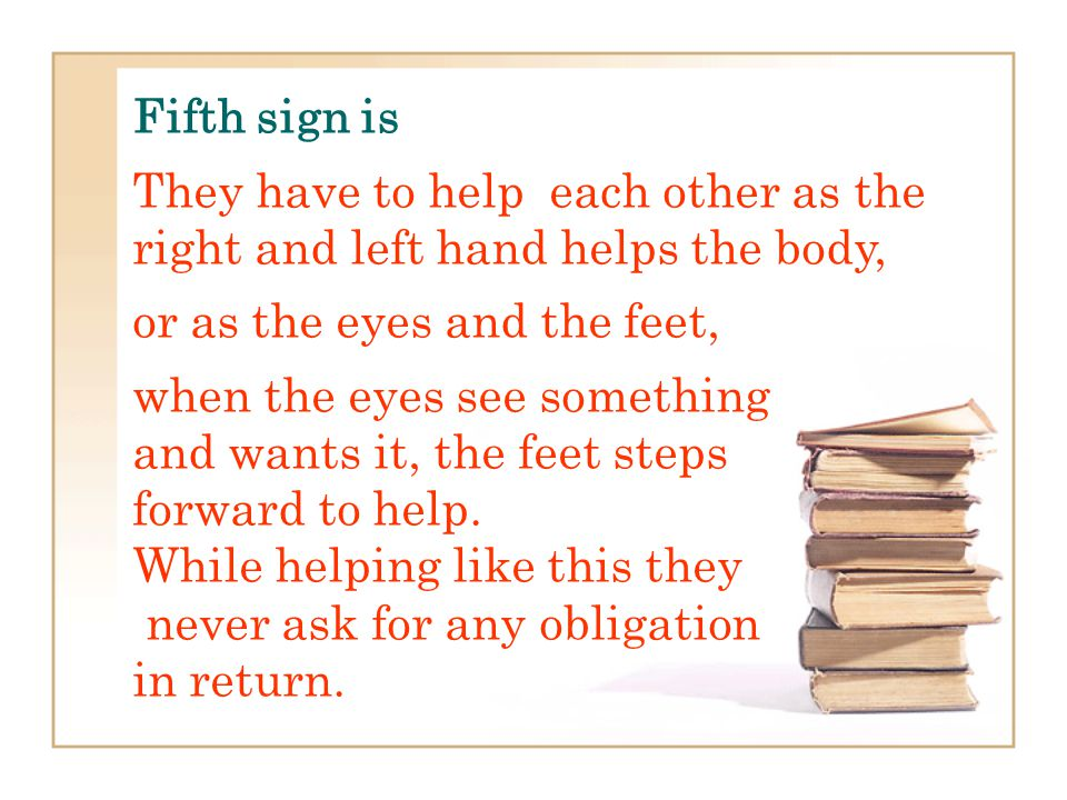 Fourth sign is Whenever any thought strikes their mind, they should verify it from Him Him before reacting or responding …..