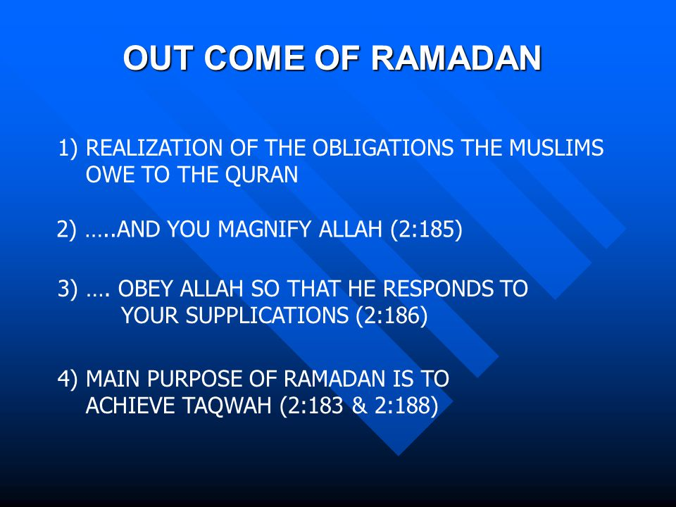 OUT COME OF RAMADAN 2) …..AND YOU MAGNIFY ALLAH (2:185) 3) ….