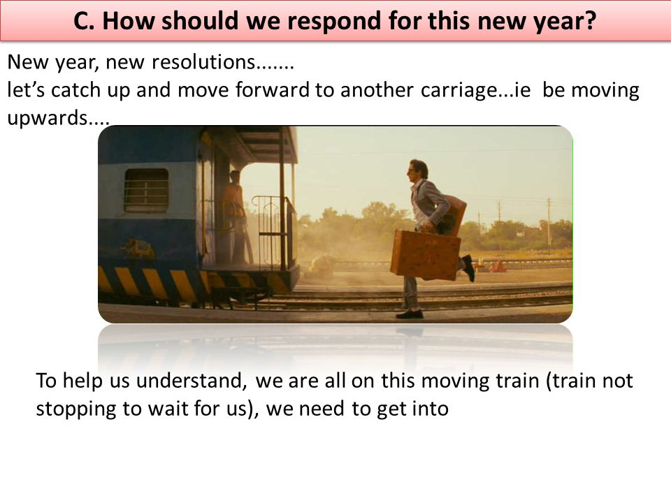 C. How should we respond for this new year. New year, new resolutions.......