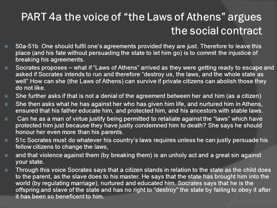 PART 4b: remaining in the city seals the agreement to accept her laws  51d-53a The laws states a principal that any Athenian...