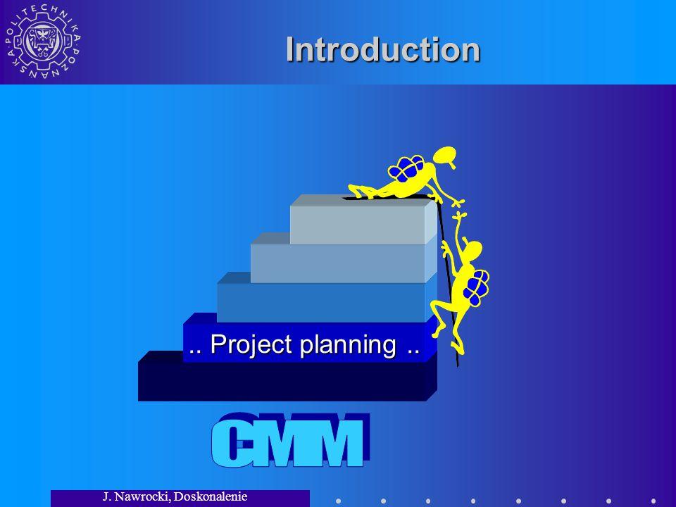 J. Nawrocki, Doskonalenie Procesów.. Introduction.. Project planning..