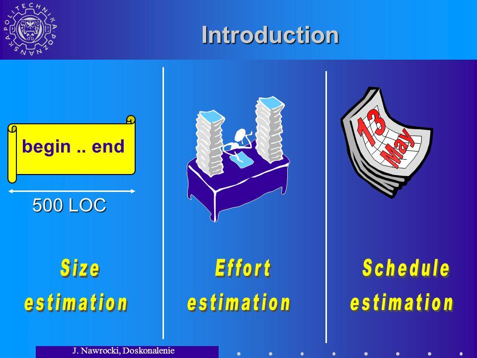 J. Nawrocki, Doskonalenie Procesów.. Introduction begin.. end 500 LOC