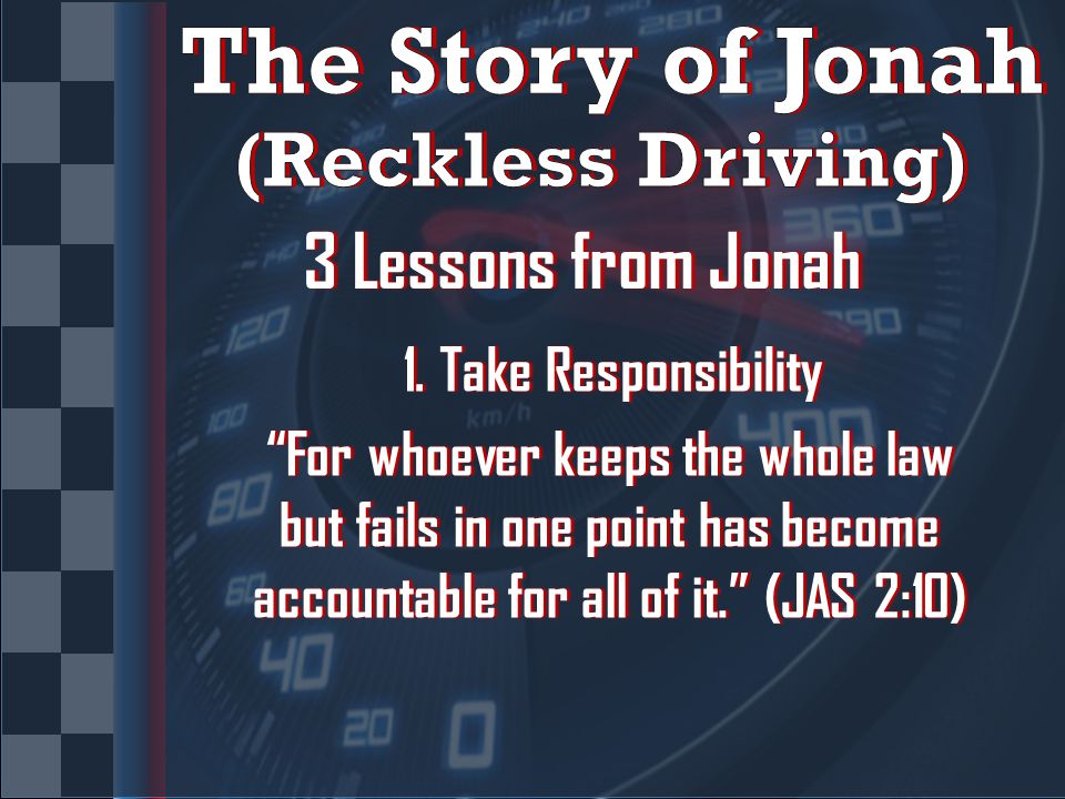 3 Lessons from Jonah3 Lessons from Jonah 1.Take Responsibility1.