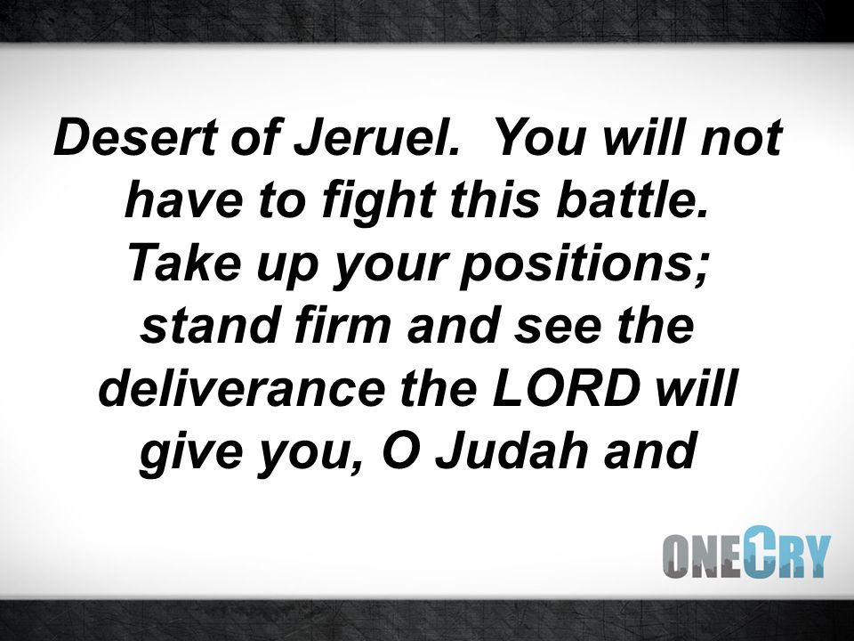 Desert of Jeruel. You will not have to fight this battle.