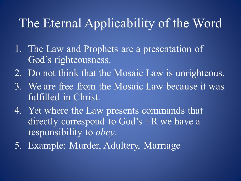 The Eternal Applicability of the Word 1.The Law and Prophets are a presentation of God's righteousness.