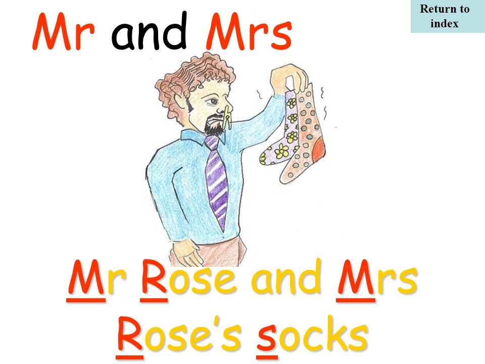 Mr Rose and Mrs Rose's socks Mr and Mrs Return to index