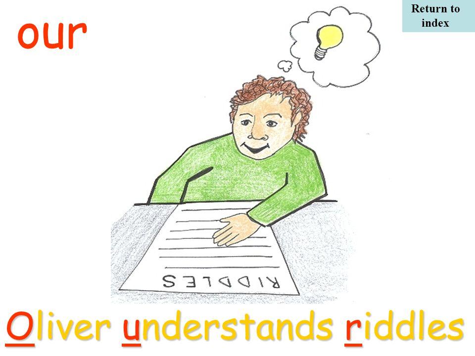 Oliver understands riddles our Return to index