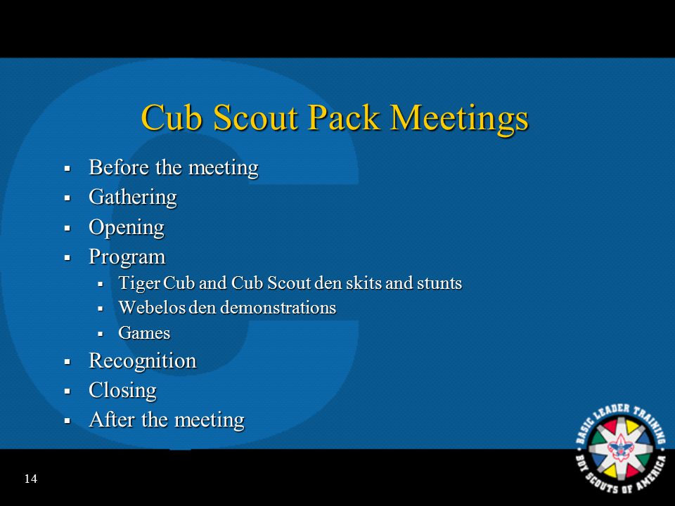 13 Cub Scout Camping  Day camp  Resident camp  Family camping  Pack camping Be sure to include pack camping in your annual program plans.