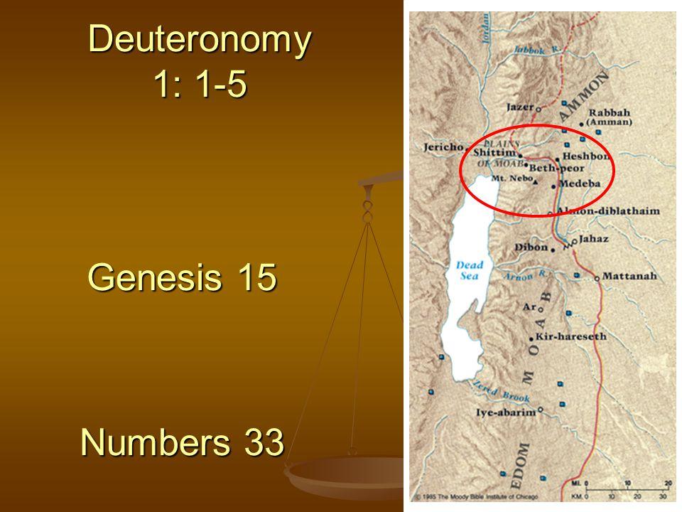 Deuteronomy 1: 1-5 Genesis 15 Numbers 33