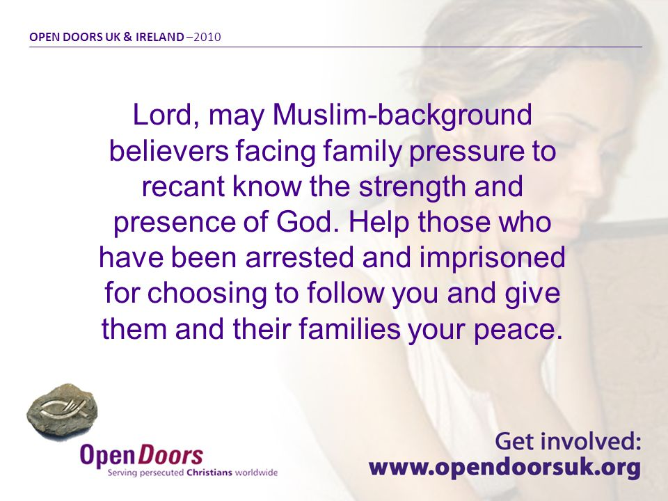Lord, may Muslim-background believers facing family pressure to recant know the strength and presence of God.